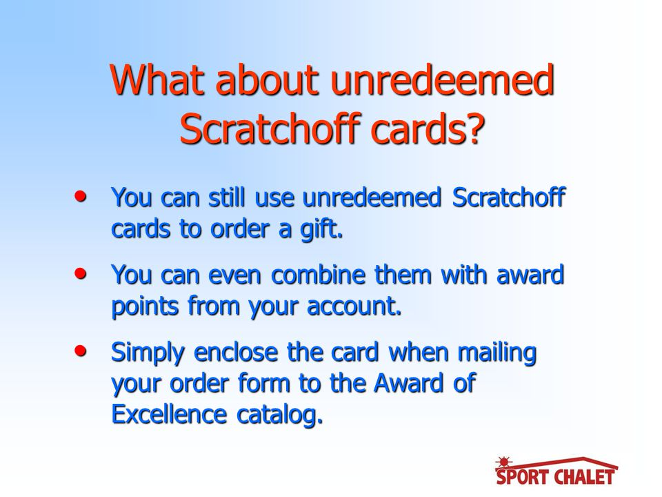 You can still use unredeemed Scratchoff cards to order a gift.