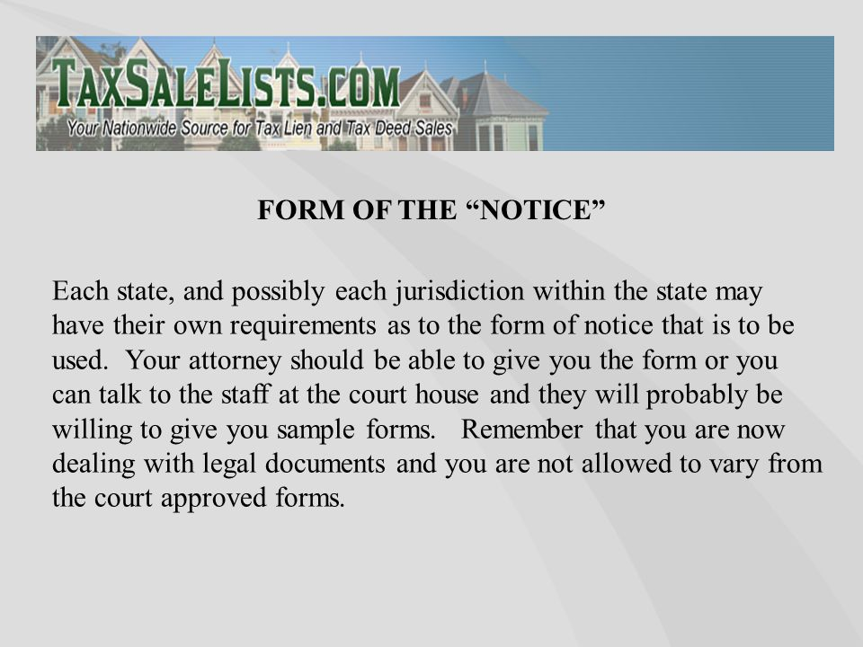Each state, and possibly each jurisdiction within the state may have their own requirements as to the form of notice that is to be used. Your attorney