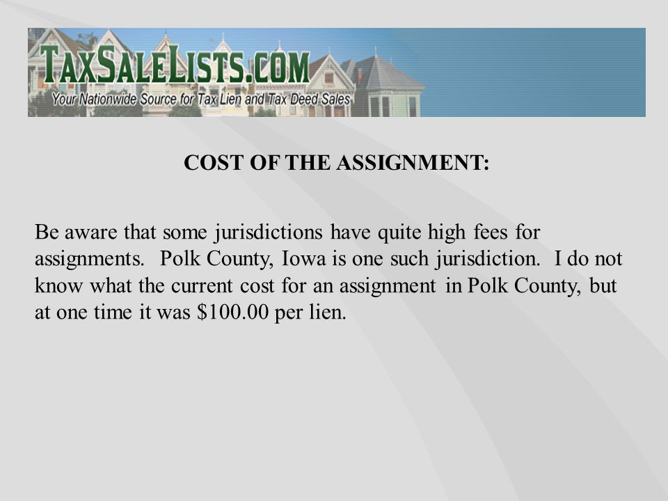 Be aware that some jurisdictions have quite high fees for assignments.