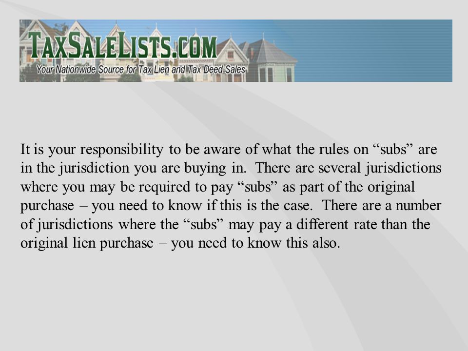 "It is your responsibility to be aware of what the rules on ""subs"" are in the jurisdiction you are buying in. There are several jurisdictions where you"