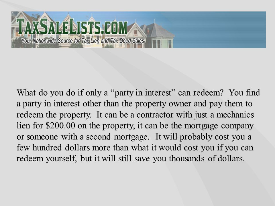 "What do you do if only a ""party in interest"" can redeem? You find a party in interest other than the property owner and pay them to redeem the propert"