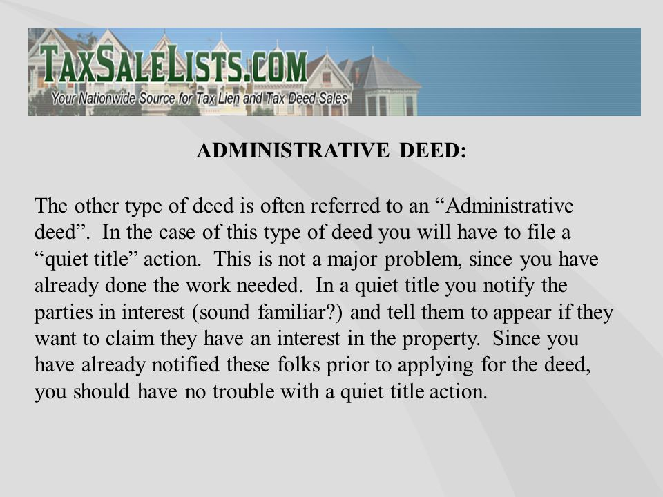 The other type of deed is often referred to an Administrative deed .