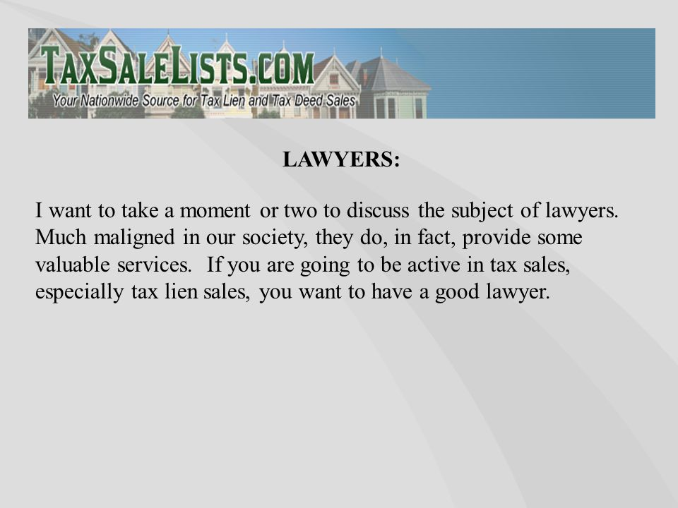I want to take a moment or two to discuss the subject of lawyers.