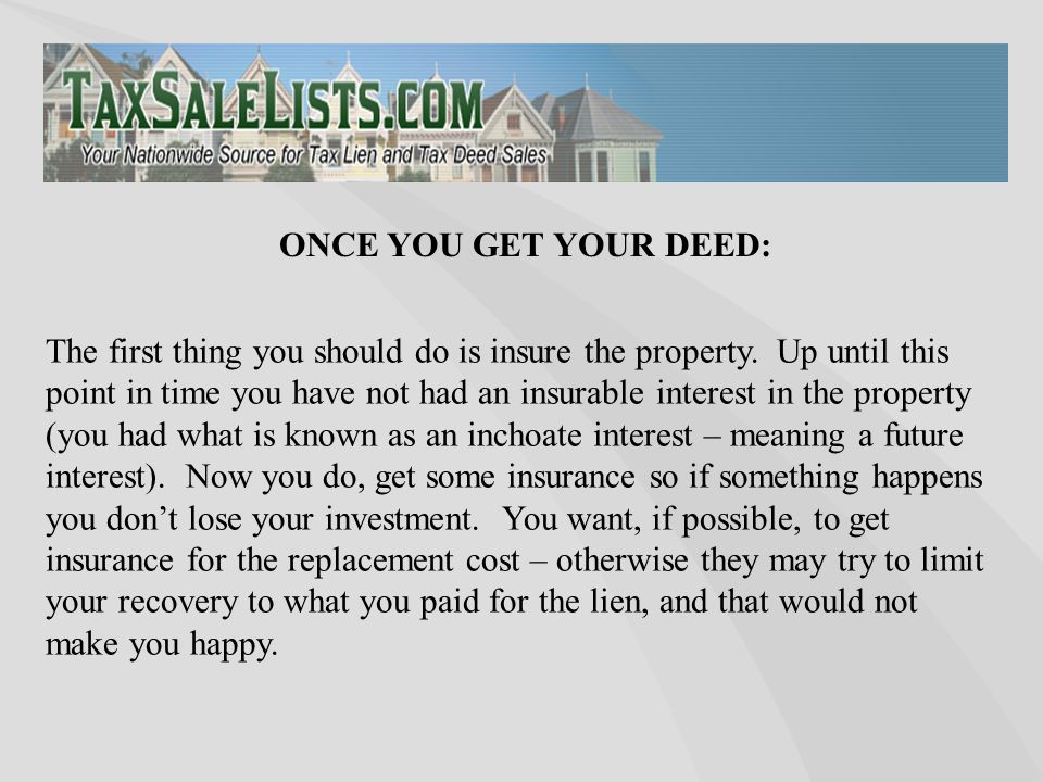 The first thing you should do is insure the property.