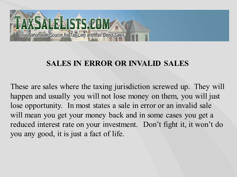 These are sales where the taxing jurisdiction screwed up. They will happen and usually you will not lose money on them, you will just lose opportunity