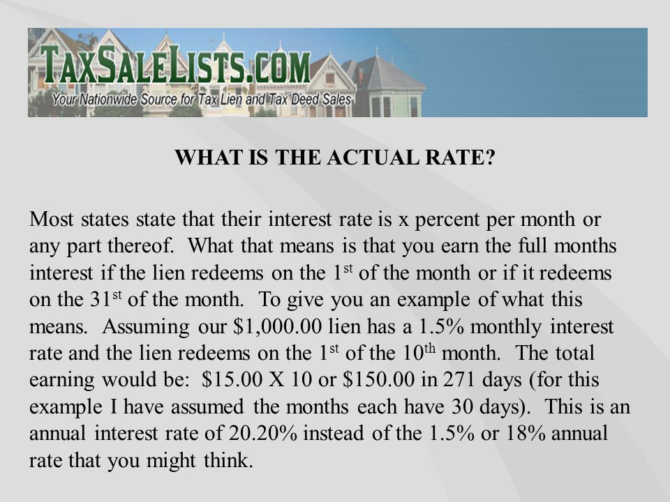 Most states state that their interest rate is x percent per month or any part thereof.