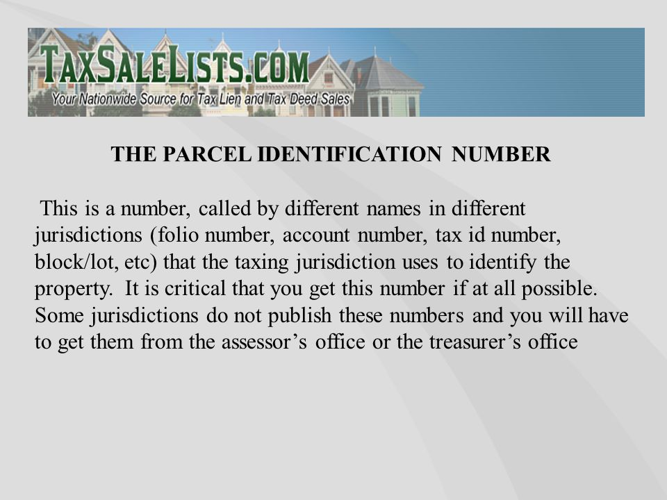 This is a number, called by different names in different jurisdictions (folio number, account number, tax id number, block/lot, etc) that the taxing jurisdiction uses to identify the property.