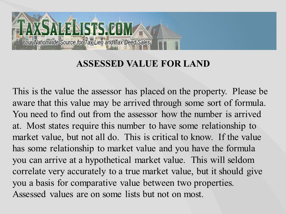 This is the value the assessor has placed on the property.