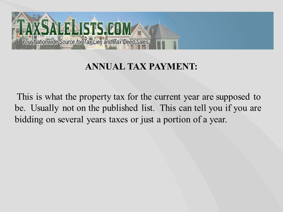 This is what the property tax for the current year are supposed to be.