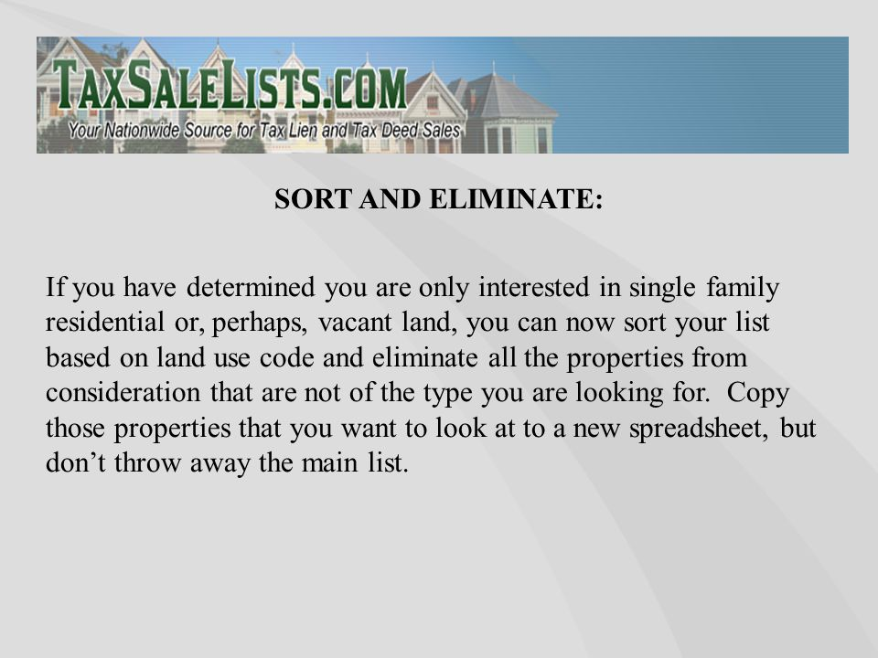 If you have determined you are only interested in single family residential or, perhaps, vacant land, you can now sort your list based on land use cod