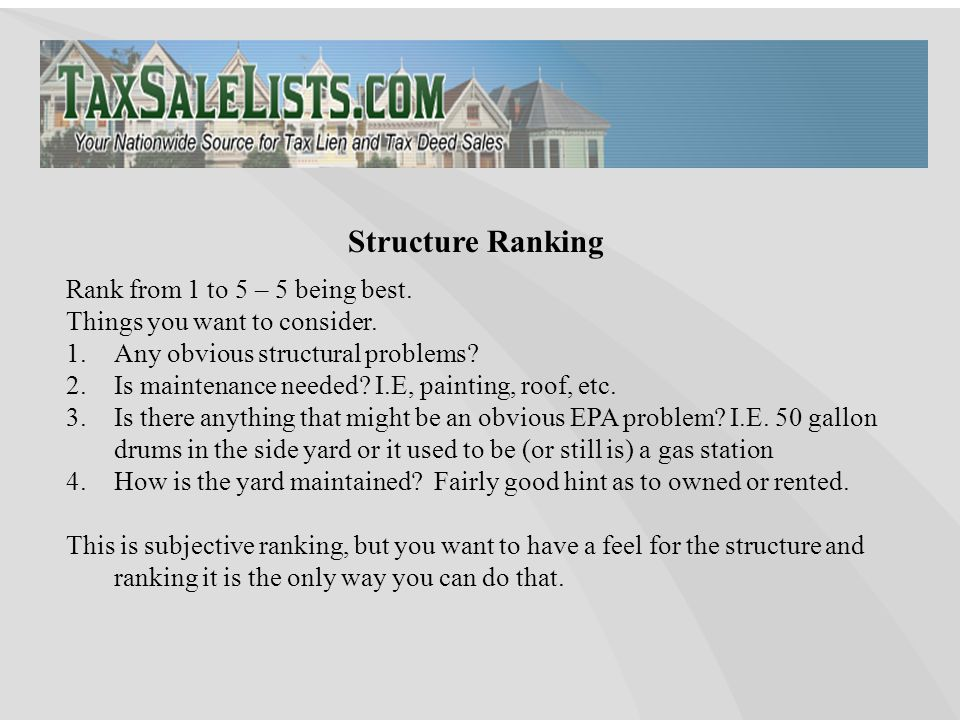 Structure Ranking Rank from 1 to 5 – 5 being best. Things you want to consider. 1.Any obvious structural problems? 2.Is maintenance needed? I.E, paint