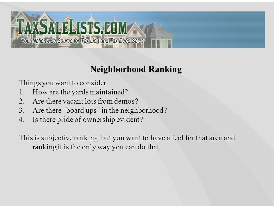 Neighborhood Ranking Things you want to consider. 1.How are the yards maintained.