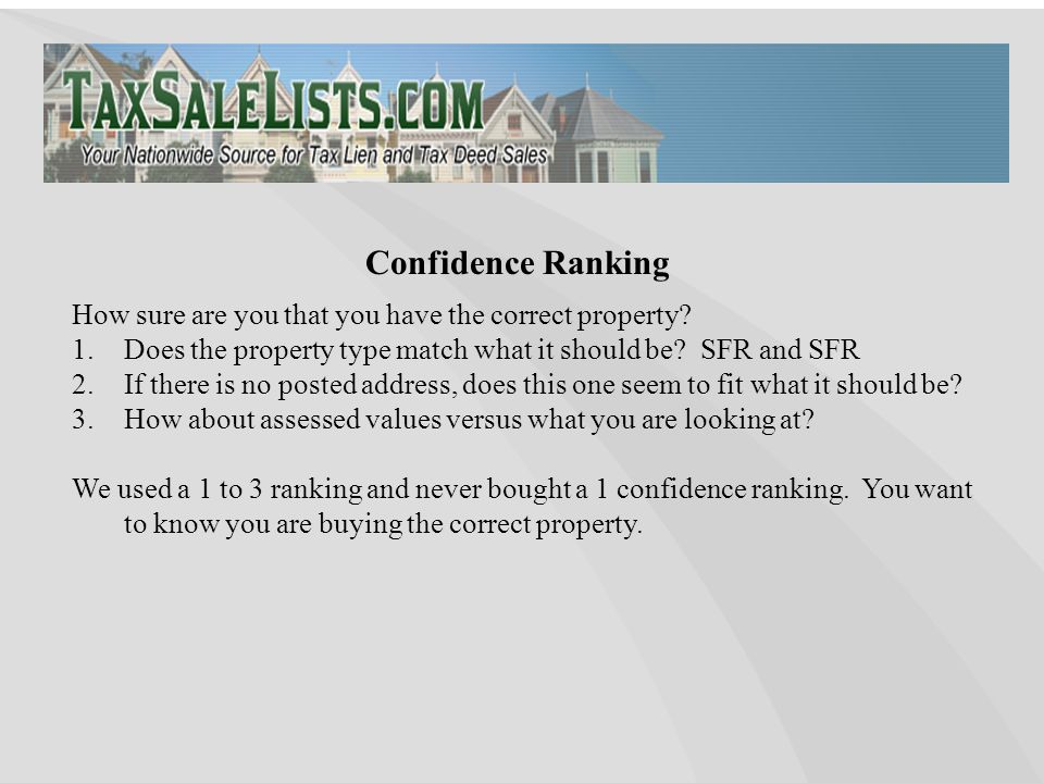 Confidence Ranking How sure are you that you have the correct property.