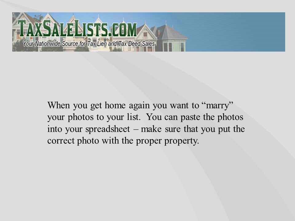 "When you get home again you want to ""marry"" your photos to your list. You can paste the photos into your spreadsheet – make sure that you put the corr"