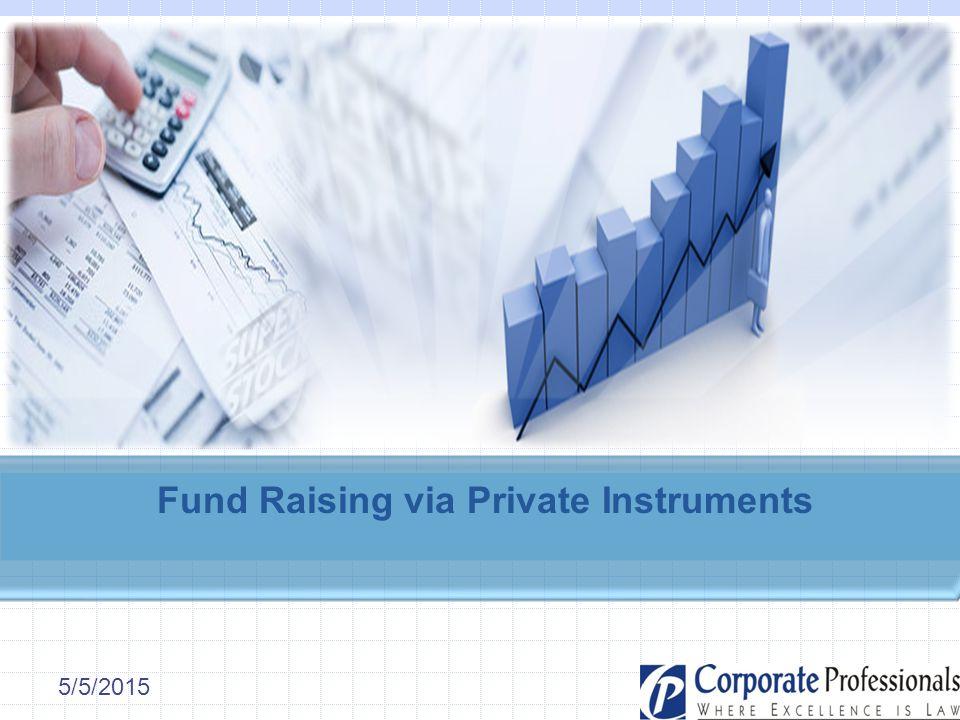 Fund Raising via Private Instruments 5/5/2015