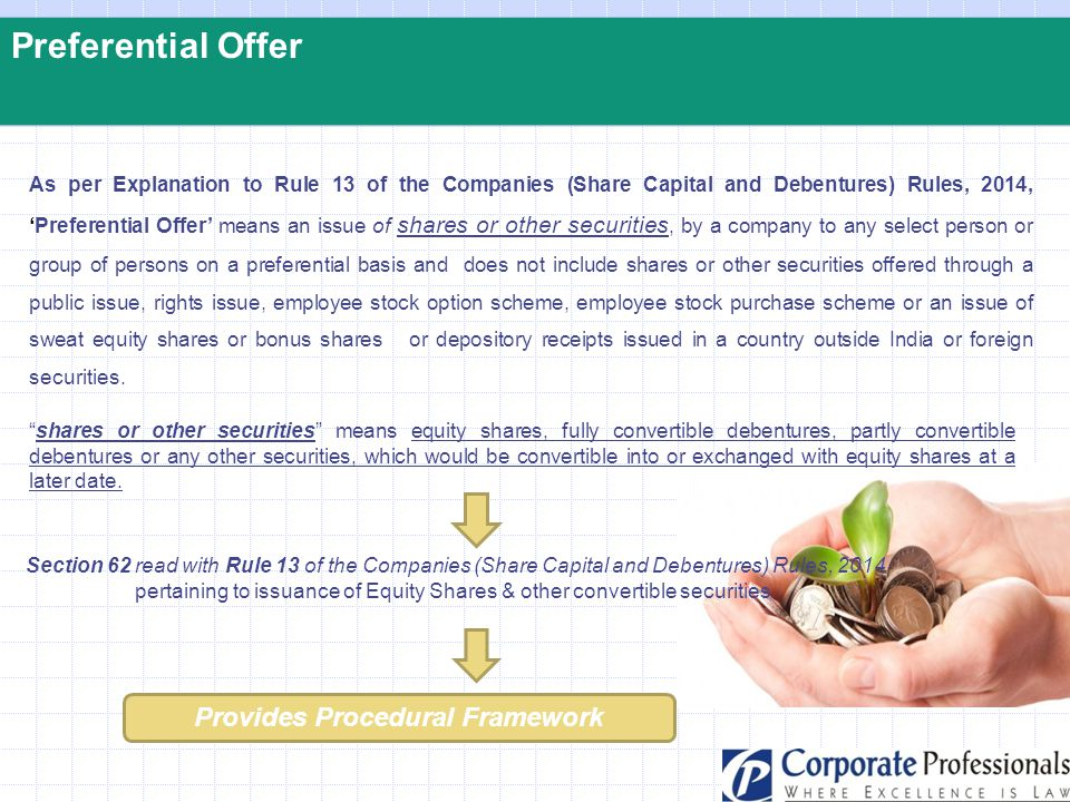 Preferential Offer As per Explanation to Rule 13 of the Companies (Share Capital and Debentures) Rules, 2014, 'Preferential Offer' means an issue of s