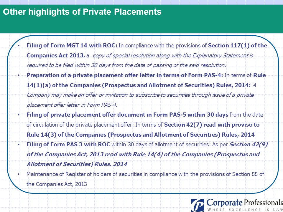 Other highlights of Private Placements Filing of Form MGT 14 with ROC: In compliance with the provisions of Section 117(1) of the Companies Act 2013,