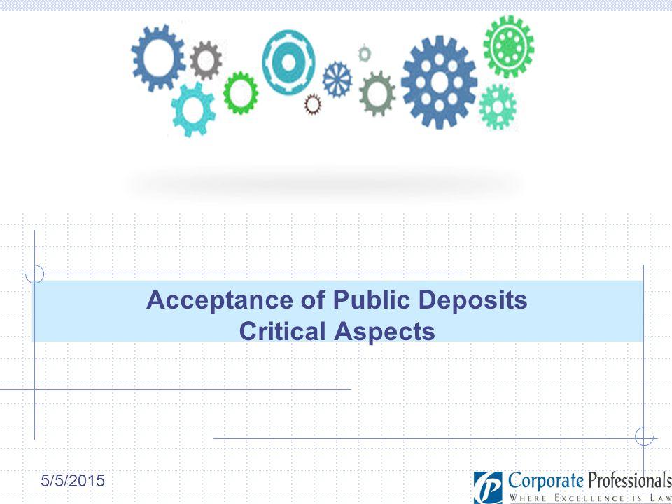 5/5/2015 Acceptance of Public Deposits Critical Aspects