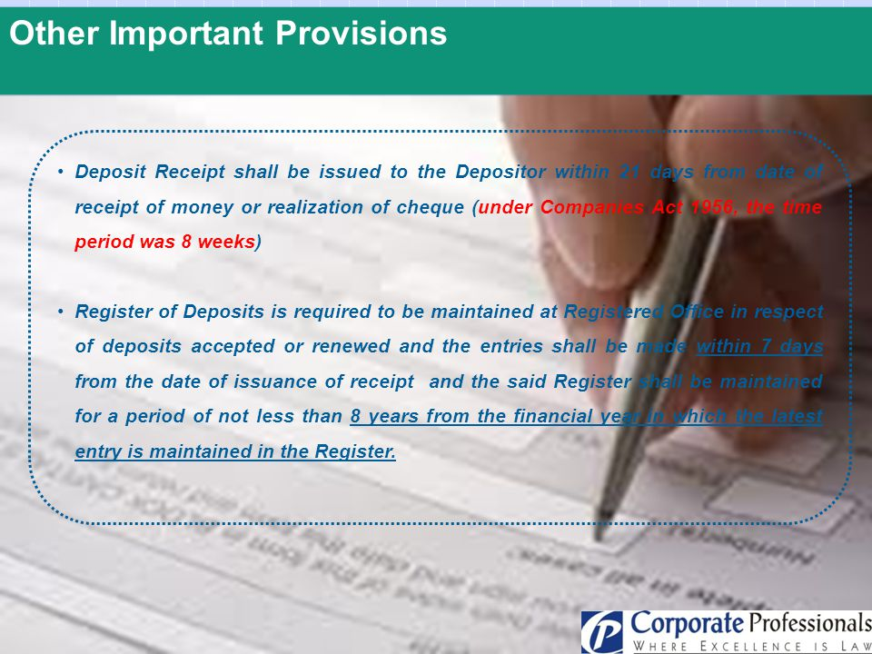 Other Important Provisions Deposit Receipt shall be issued to the Depositor within 21 days from date of receipt of money or realization of cheque (und