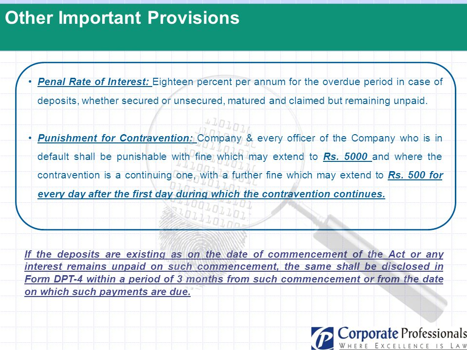 Other Important Provisions Penal Rate of Interest: Eighteen percent per annum for the overdue period in case of deposits, whether secured or unsecured