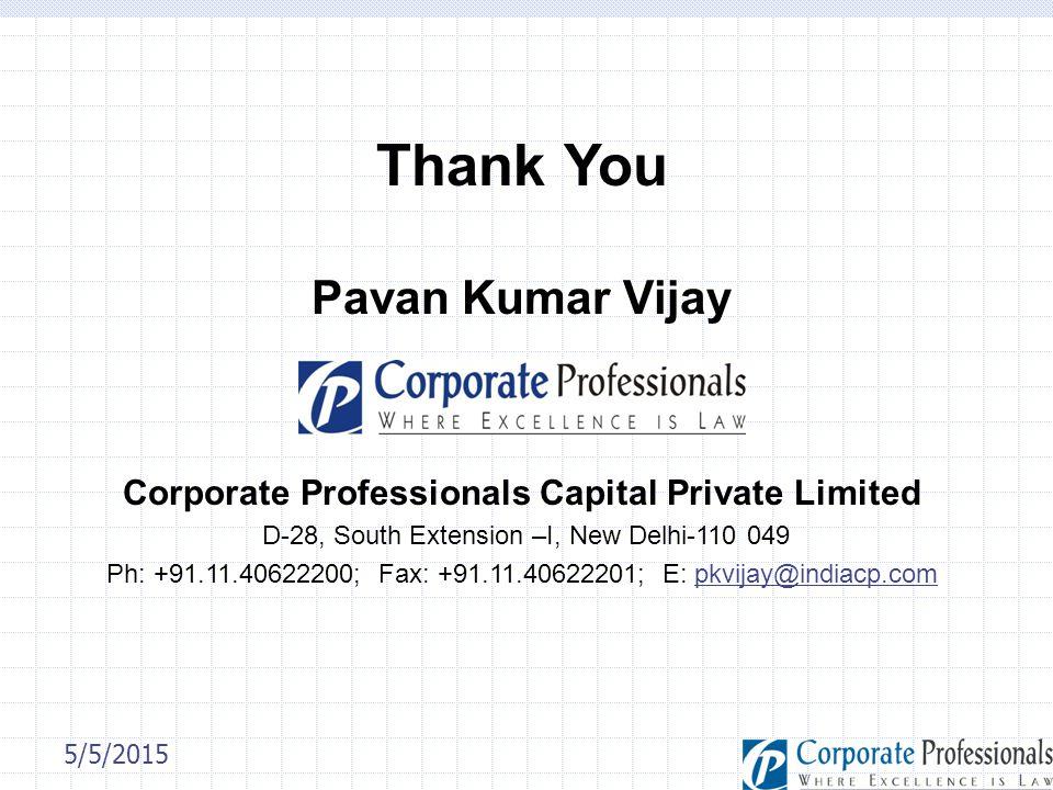 5/5/2015 Corporate Professionals Capital Private Limited D-28, South Extension –I, New Delhi-110 049 Ph: +91.11.40622200; Fax: +91.11.40622201; E: pkv