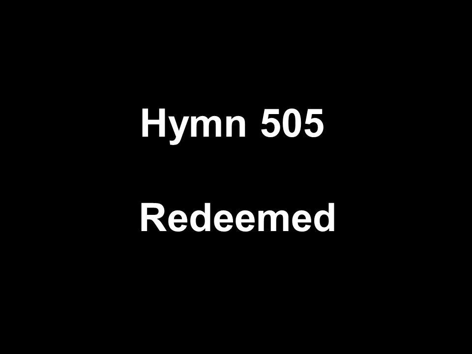 Hymn 505 Redeemed