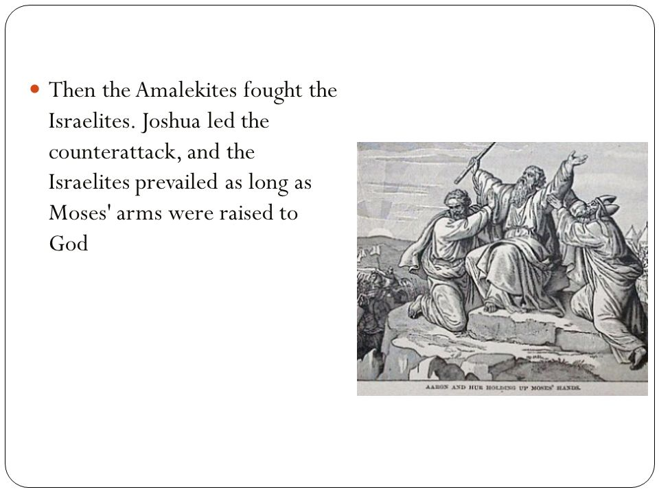 Then the Amalekites fought the Israelites.