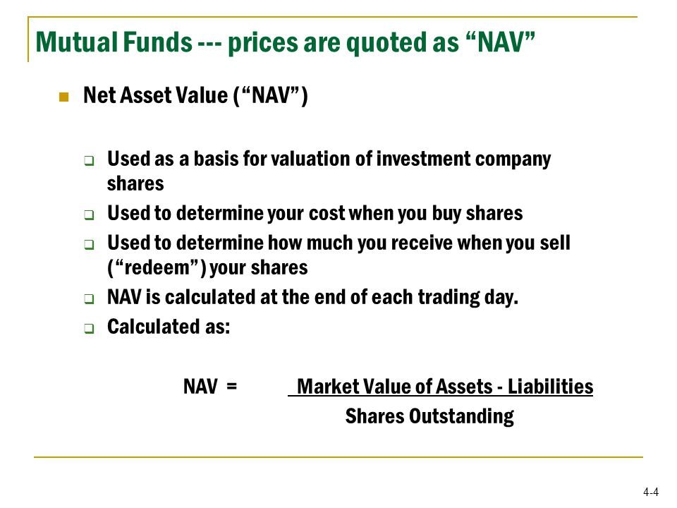 4-5 Mutual Funds --- prices are quoted as NAV Note – in our Example 2, number of mutual fund shares is different from number of shares of common stock.