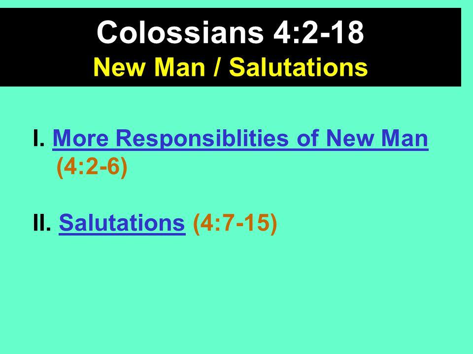 I. More Responsiblities of New Man (4:2-6) II.