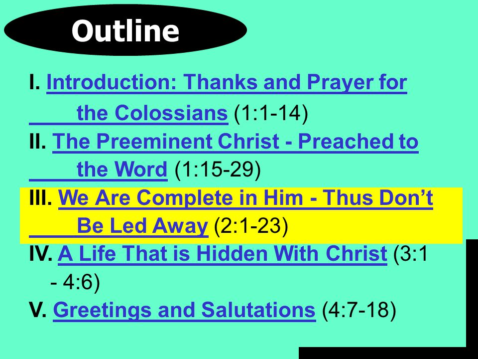 Outline I. Introduction: Thanks and Prayer for the Colossians (1:1-14) II.