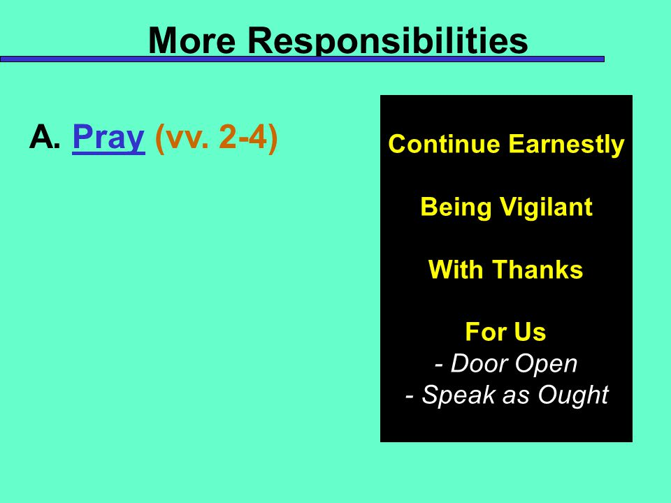 More Responsibilities A. Pray (vv.