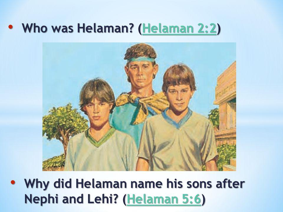 Who was Helaman.(Helaman 2:2) Who was Helaman.