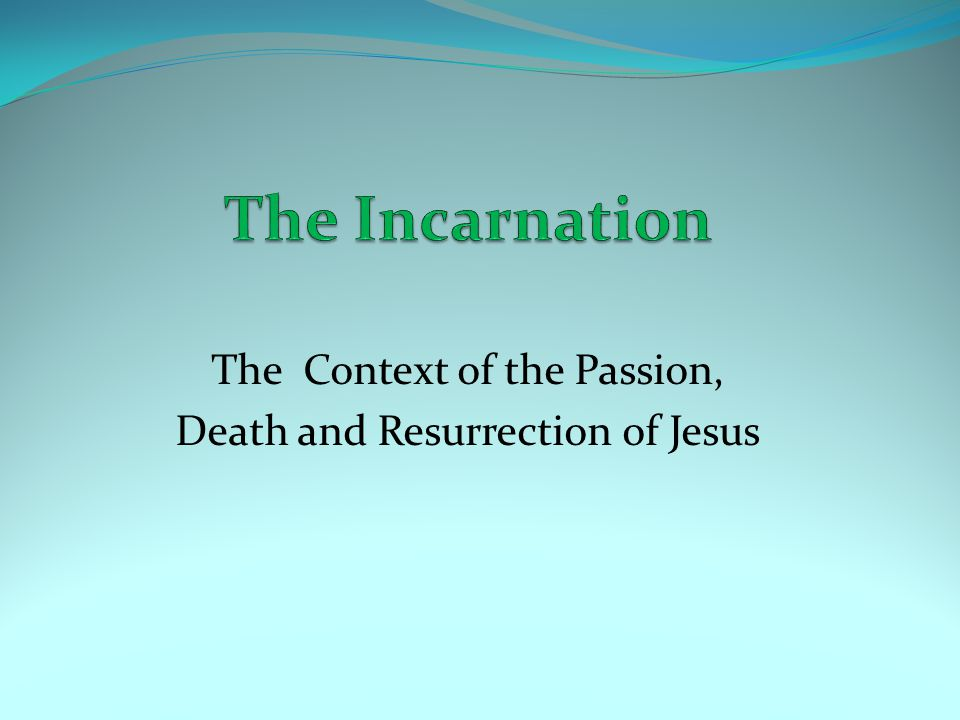 The Context of the Passion, Death and Resurrection of Jesus