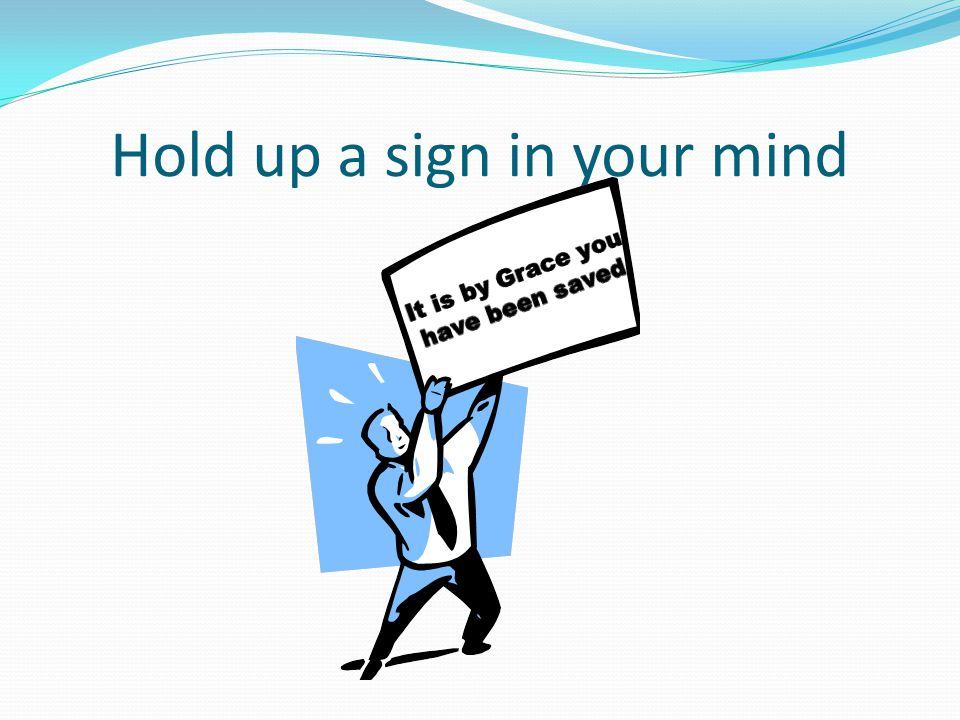 Hold up a sign in your mind
