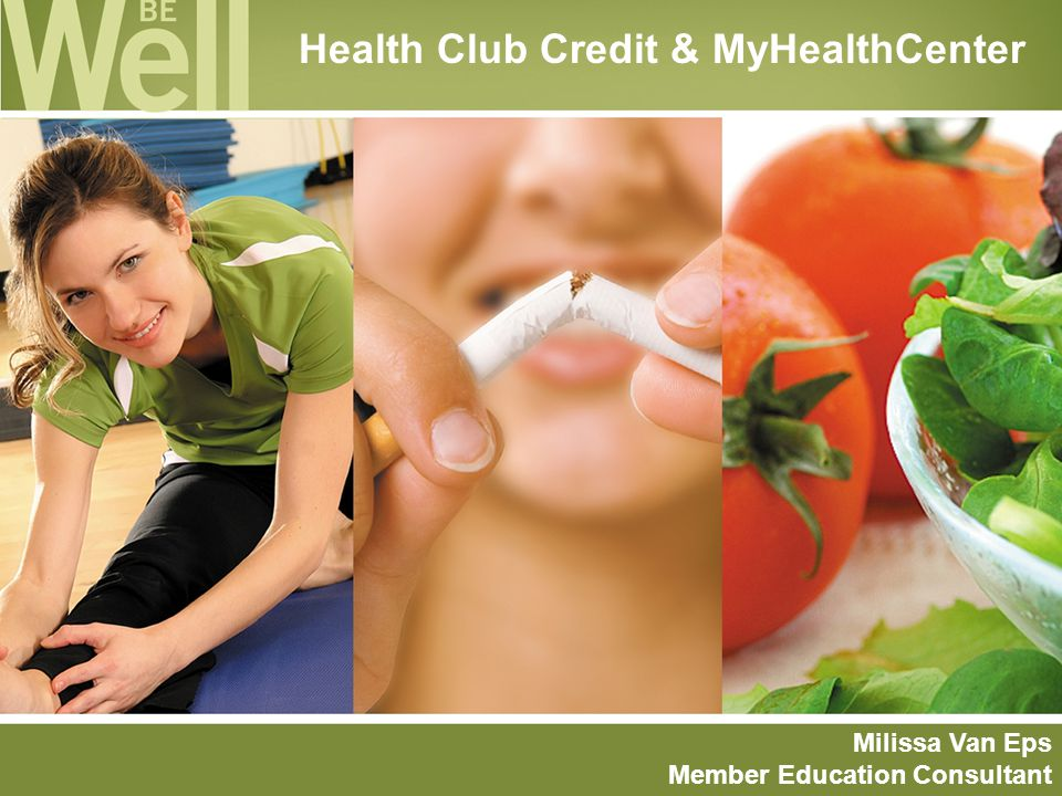Health Club Credit & MyHealthCenter Milissa Van Eps Member Education Consultant