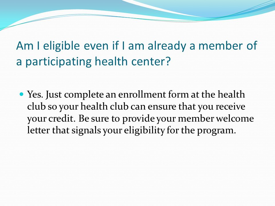 Am I eligible even if I am already a member of a participating health center.