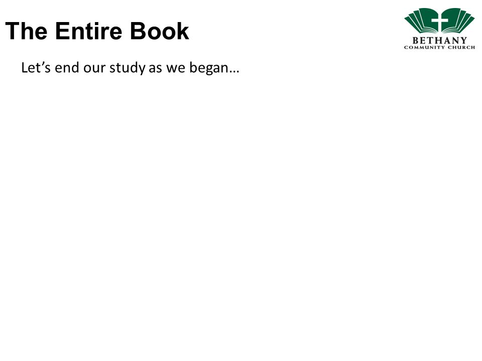 The Entire Book Let's end our study as we began…