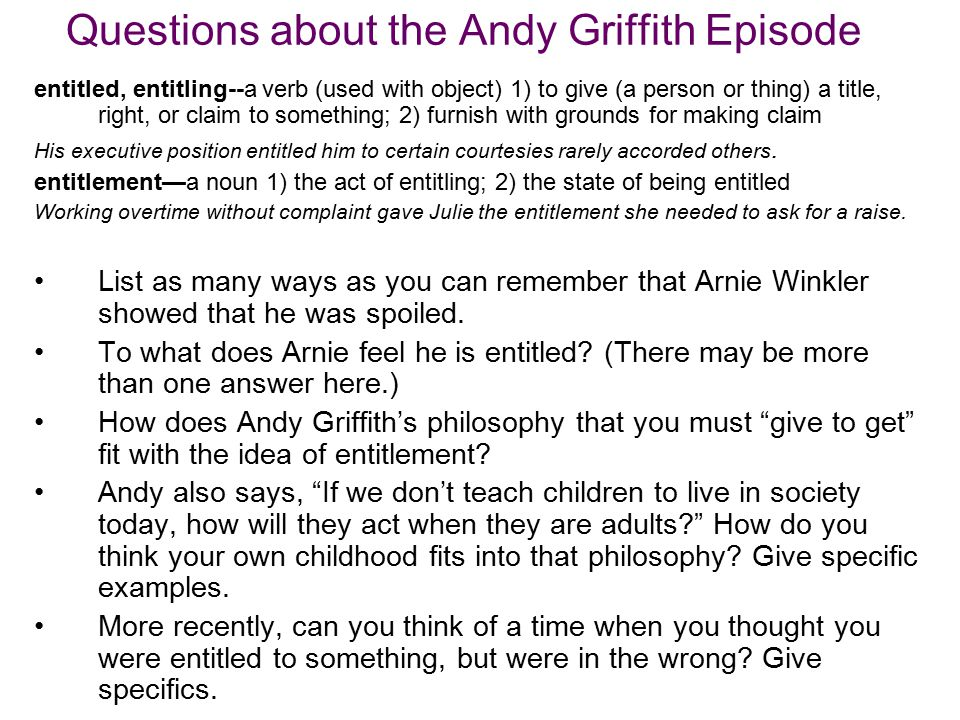 Questions about the Andy Griffith Episode entitled, entitling--a verb (used with object) 1) to give (a person or thing) a title, right, or claim to so