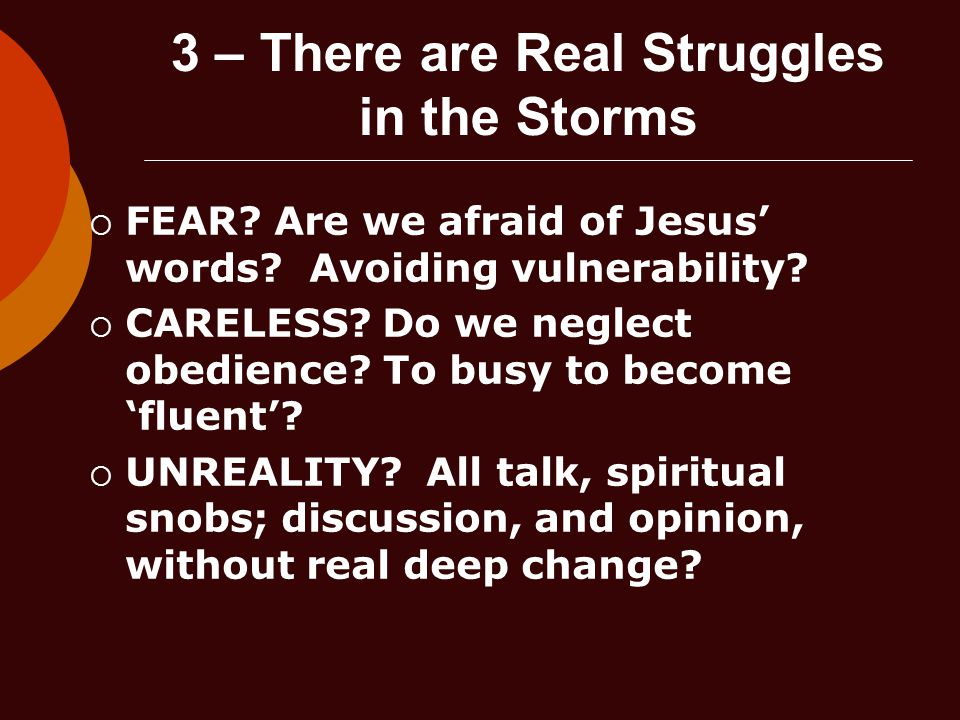 3 – There are Real Struggles in the Storms  FEAR.