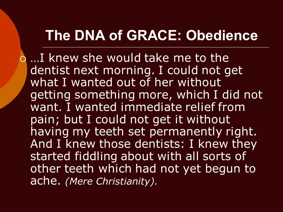 The DNA of GRACE: Obedience  …I knew she would take me to the dentist next morning.