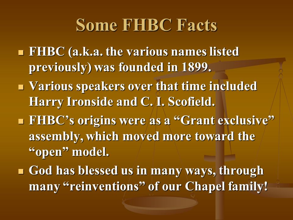 Some FHBC Facts FHBC (a.k.a. the various names listed previously) was founded in 1899.