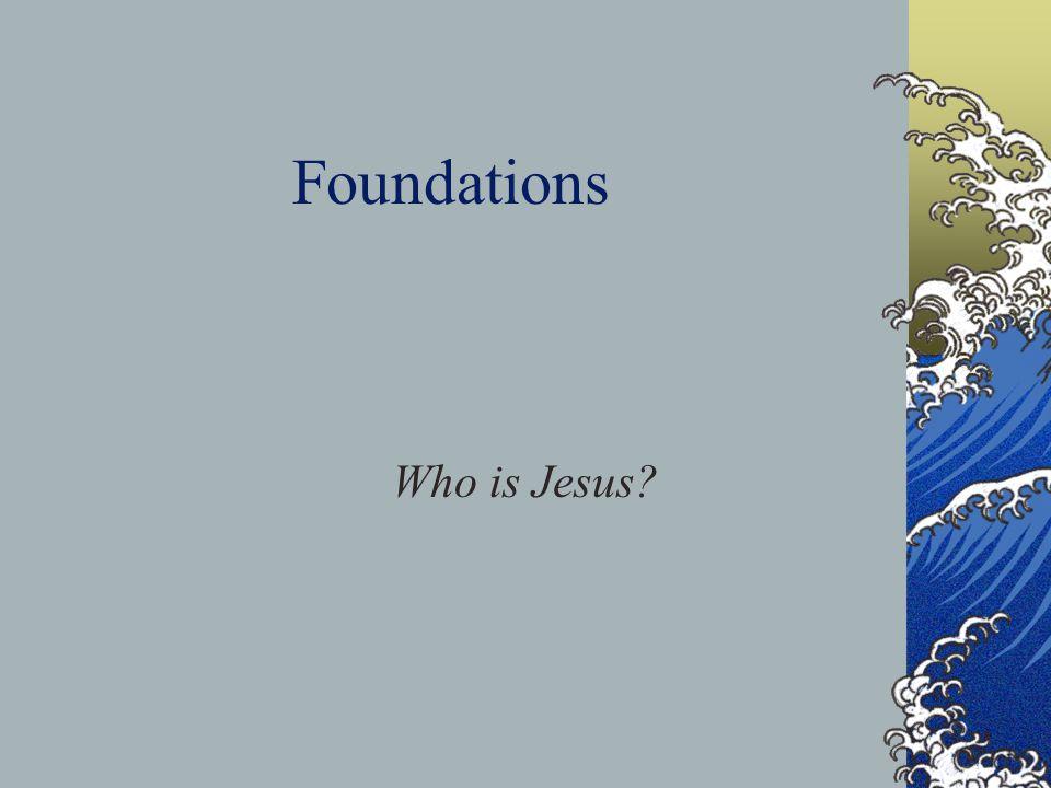 Who is Jesus Christ? 3.Jesus Christ is the Savior we all need, both God and man.