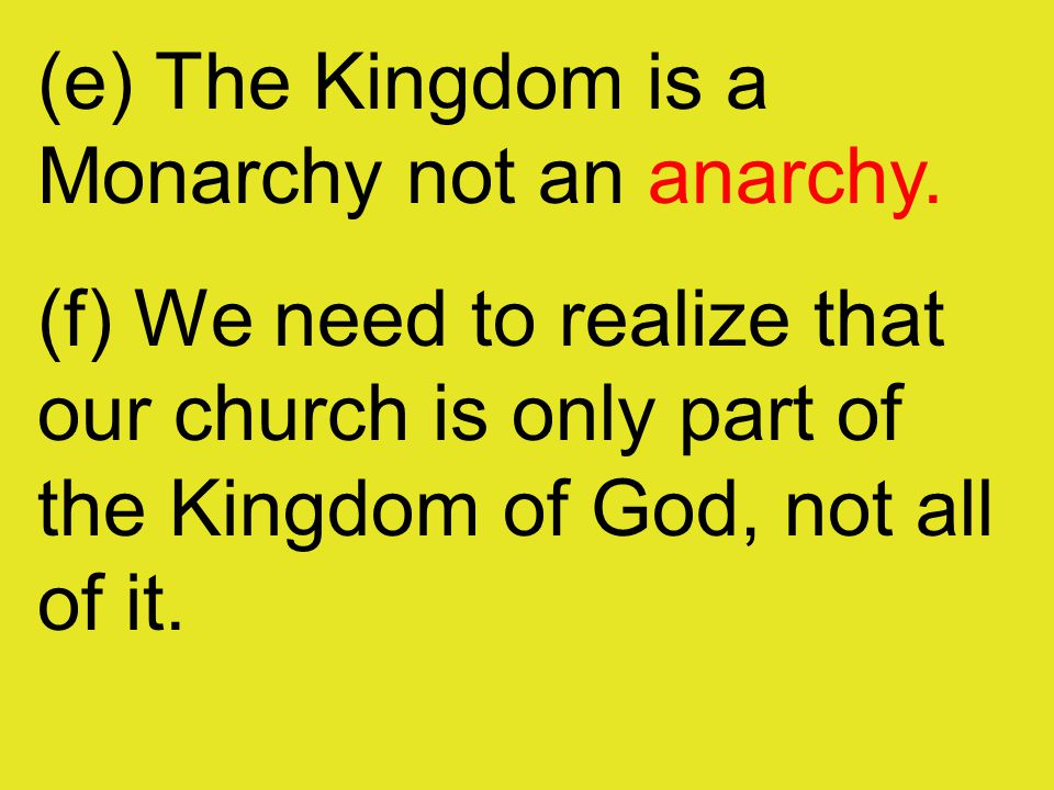 (e) The Kingdom is a Monarchy not an anarchy.