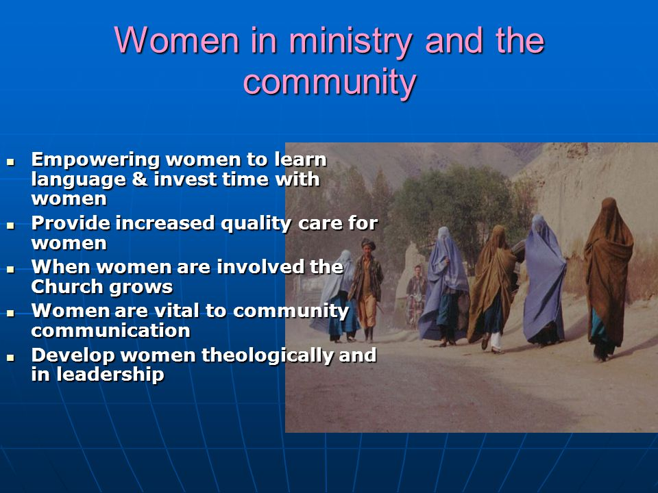 Women in ministry and the community Empowering women to learn language & invest time with women Empowering women to learn language & invest time with