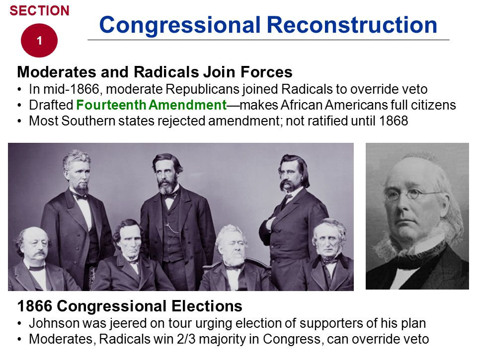 Reconstruction Act of 1867 1867 Reconstruction Act didn't recognize most new state governments - divided South into military districts - set new conditions for reentry in Union Johnson believes act unconstitutional, vetoed; Congress overturned the veto Johnson Impeached Radicals sought to impeach—formally charge with misconduct in office Johnson fired Stanton—tests constitutionality of Tenure of Office Act House Radicals impeached Johnson; Senate did not convict 1 SECTION Congressional Reconstruction Edwin Stanton, Secretary of War