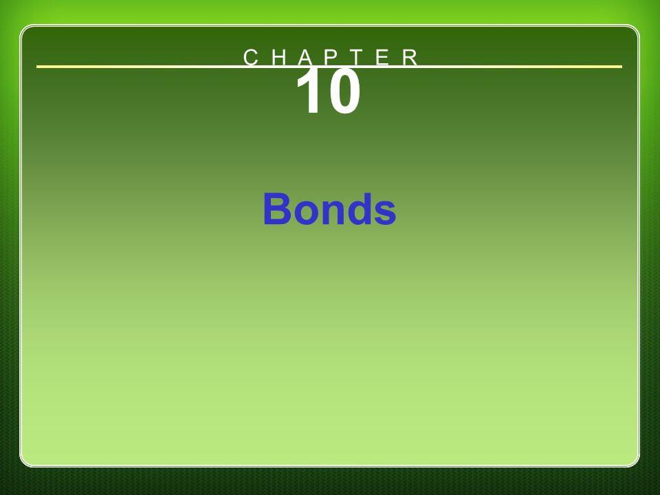 Chapter 10 10 Bonds C H A P T E R