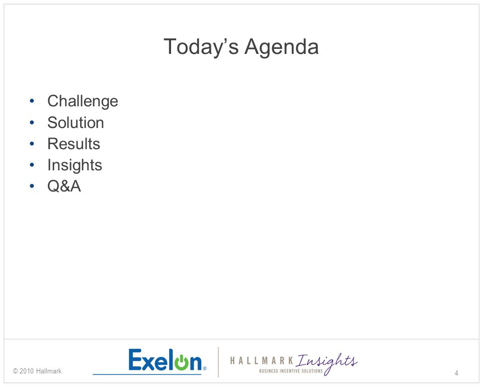 Today's Agenda Challenge Solution Results Insights Q&A 4 © 2010 Hallmark
