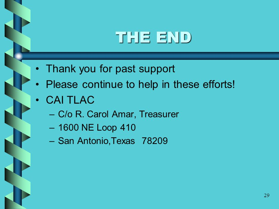 29 THE END Thank you for past support Please continue to help in these efforts.