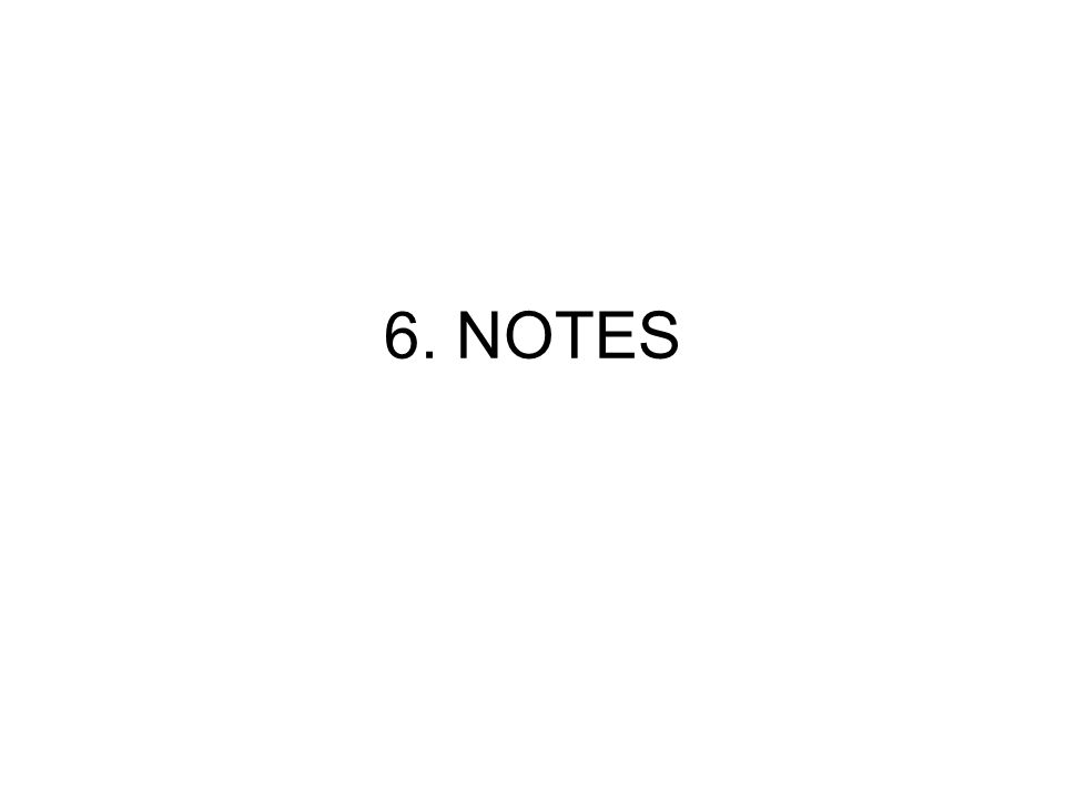 6. NOTES
