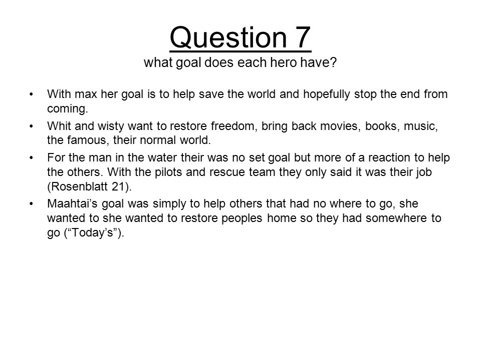 Question 7 what goal does each hero have.